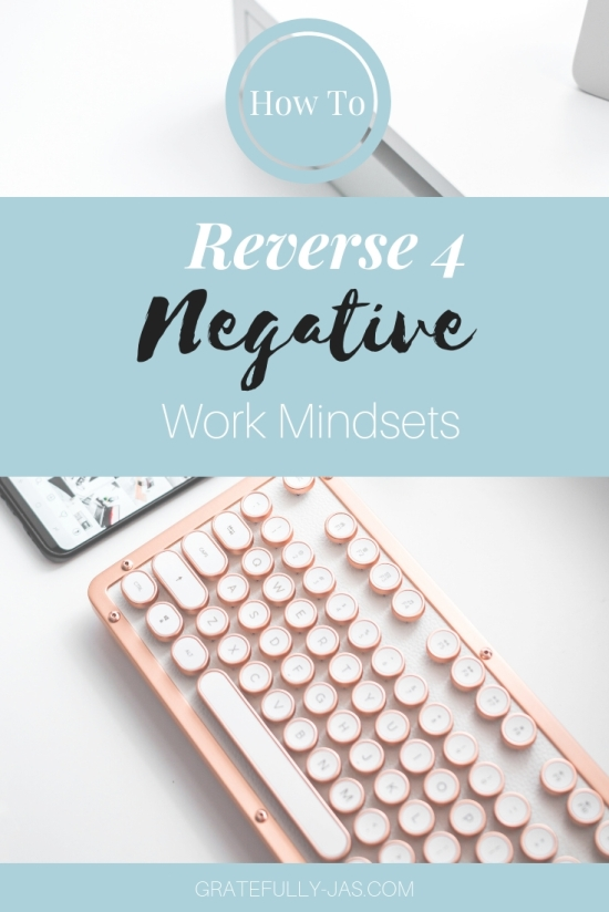 How to Reverse 4 Negative Work Mindsets