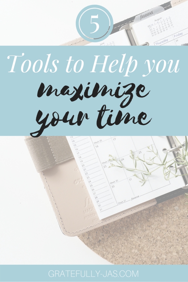 5 tools to help you maximize your time